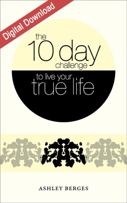 10 Day Challenge to Live your True Life – (Apple/Android)