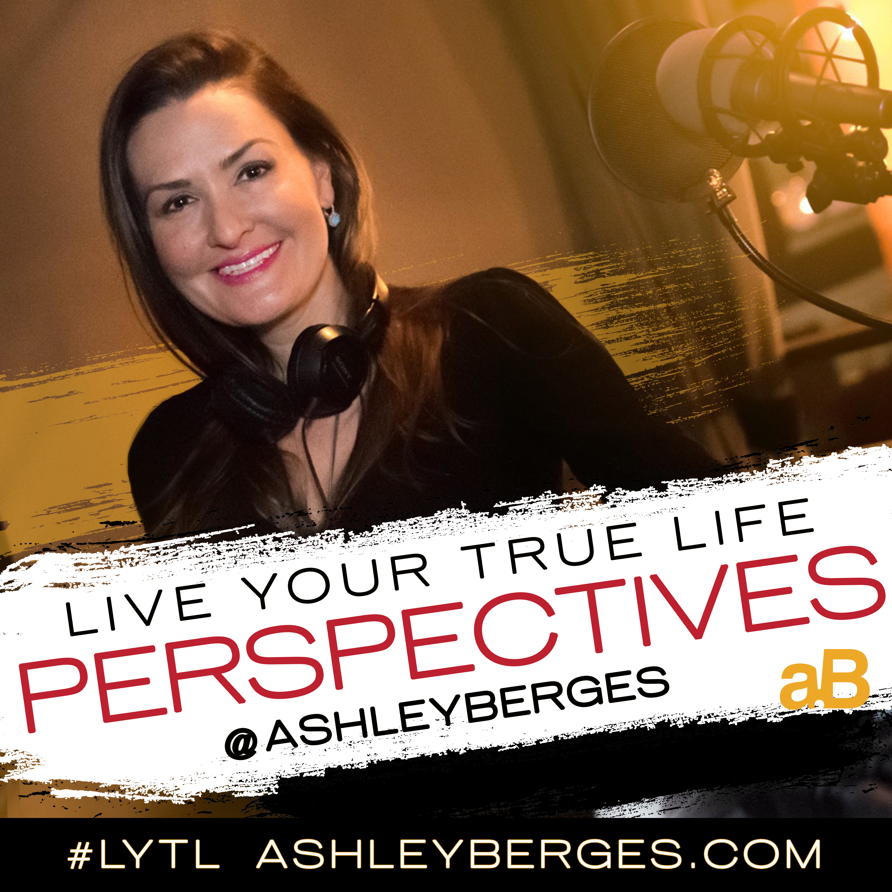 Live Your True Life Perspectives with Ashley Berges
