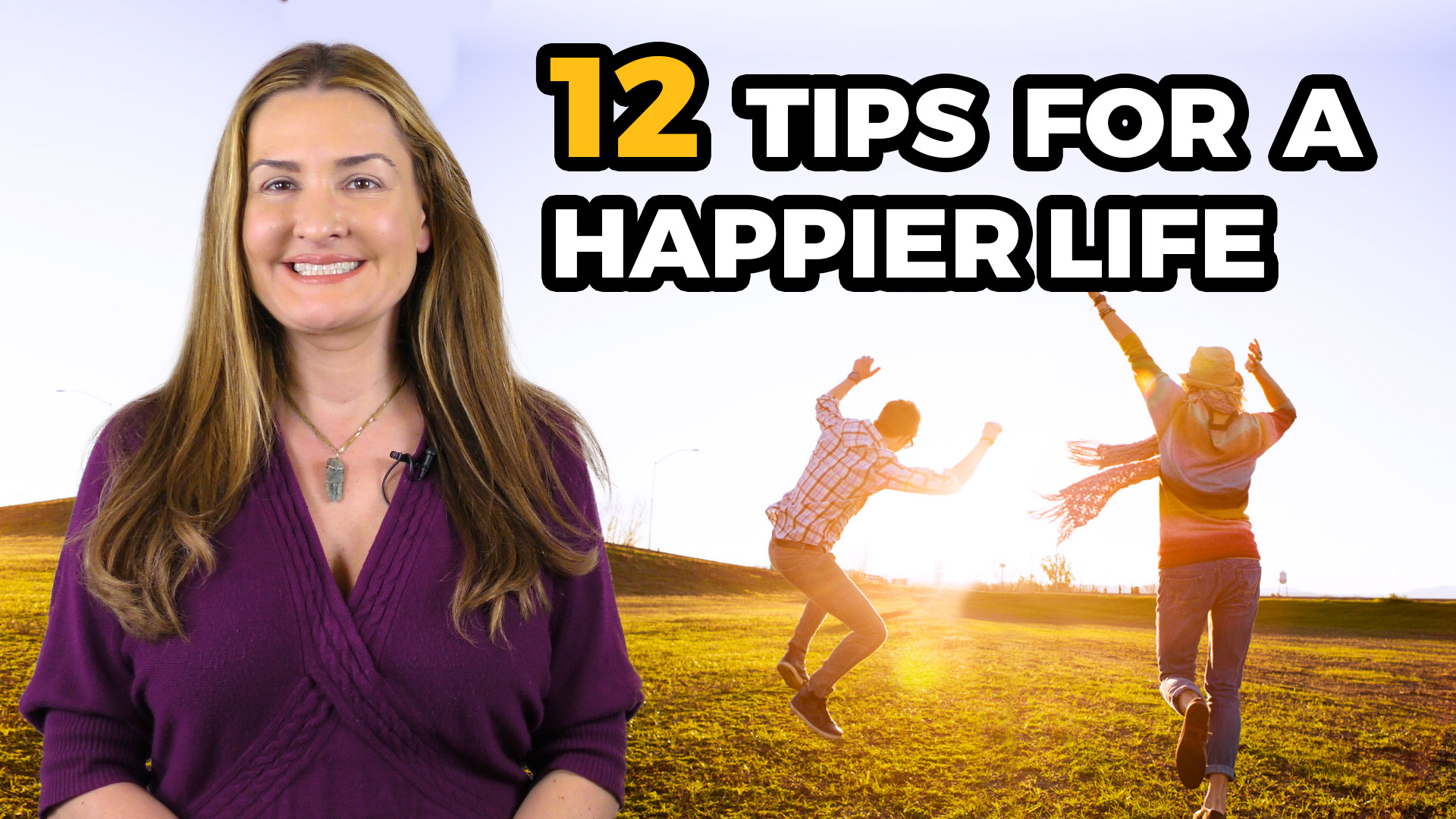 12 tips for a Happy and Healthy Life