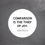 6 reasons to stop comparing your life now