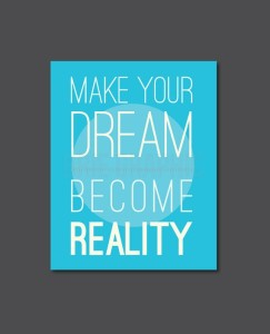 How to make your life dream a reality