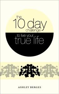10daychallengetoliveyourtruelife